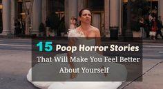 15 poop stories, 15 poop horror stories, number 2, 15 horror poop stories, feel better, funny me, funny stuff