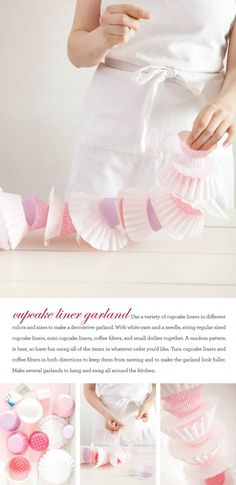 Cupcake liner garland--use a variety of cupcake liners in different colors and sizes, coffee filters, & small paper doilies.