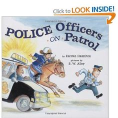 """Police Officers on Patrol"" cute for Dad and son to read together"