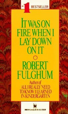 One of the first books by Robert Fulghum I had ever read.