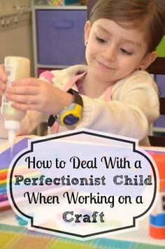 How to deal with a perfectionist child when working on a craft. #parenting #kidscrafts #ece