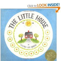The Little House.  Read this to my girls when they were little. Loved it. Will read it to Cat too.