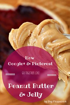 How Google+ and Pinterest Go Together Like Peanut Butter and Jelly
