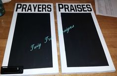 Prayers & Praises boards - these are chalkboards :)
