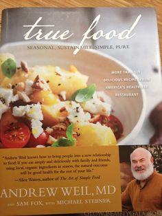 True Food cookbook by Andrew Weil...based on the True Food Kitchen restaurant in Scottsdale, AZ. Seasonal, wholesome ingredients!