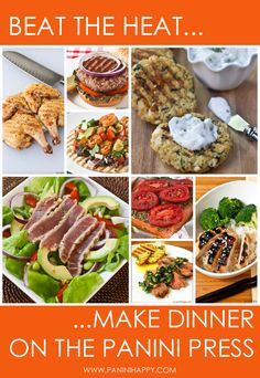Beat the Heat...Make Dinner on the Panini Press (recipes and tips from PaniniHappy.com)