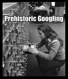 made me laugh today - SO TRUE! #library #catalog #prehistoric #google #funny #research