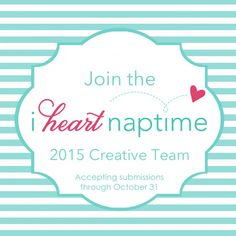 Apply now to join I Heart Naptime's 2015 creative team!
