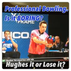 Bowl me over. On TV boring but in person fun. - Hughes it or Lose it? #bowling #emcee #radio #sports