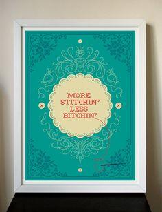 More Stitchin' Less Bitchin' giclee art print 12x16 $31.90