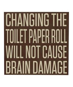 Take a look at this Brown & Cream 'Changing the Toilet Paper Roll' Wall Art by Vinyl Crafts on #zulily today!