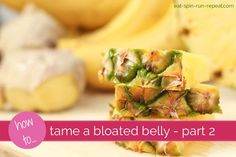 Tame a Bloated Belly - Part 2