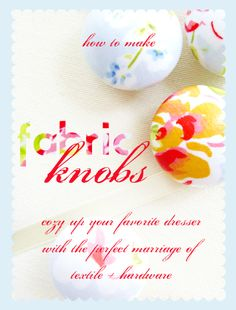 love this! Fabric Knobs