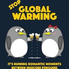 Stop global warming! It's ruining romantic moments between insecure penguins.  These cute little cartoon penguins were on their first date. It was supposed to be a fun night full of romance, jokes and boosting up self-esteem. But suddenly, a wild global warming appeared.   Hands got messy, things took an awkward turn. Self-esteem was melting away faster than ice cream.