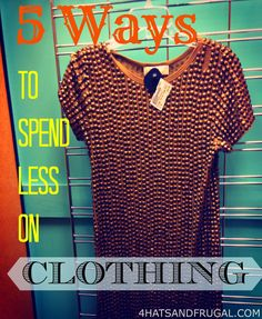 5 ways to spend less on clothing