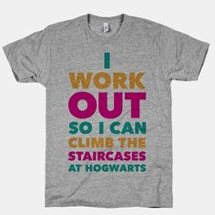 This I Work Out So I Can Climb The Stairs At Hogwarts athletic grey tee is perfect for nerds who like to stay in shape! #harrypotter #hogwarts #deathlyhallows #climb #stairs #workout #nerd #athletic #tee #shirt
