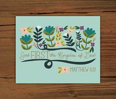 Matthew 633 8x10 Poster Print by FrenchPressMornings on Etsy, $20.00 All of these are fantastic!