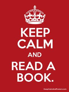 Keep Calm and READ A  BOOK. Poster