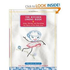 I just bought this book and it is a JOY !!!  Full of ideas on using vintage linens in your kitchen and dining room.