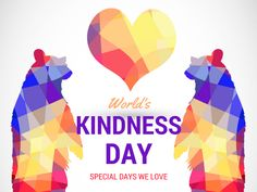 Special Days We Love: World Kindness Day