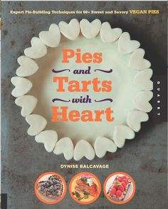 Pies & Tarts w/ Heart by Dynise Balcavage | vegan w/ lots of raw/gluten-free options
