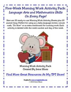 Five-Week Morning Work Activity Pack:Language Arts and Mathematics Skills On Every Page!Here are 25 ready-to-use Morning Work Activity Shee...