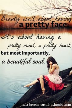 1 Peter 3:3-4 Don't try to make yourselves beautiful on the outside, with stylish hair or by wearing gold jewelry or fine clothes. Instead, make yourselves beautiful on the inside, in your hearts, with the enduring quality of a gentle, peaceful spirit. This type of beauty is very precious in God's eyes.