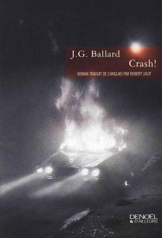 J.G. Ballard, Crash!, French translation published by Denoël & D'Ailleurs, Paris, paperback, 2005. Photograph: Jeff Cowen, South Bronx, 1990