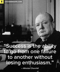 "success is the ability to go from one failure with no lose of enthusiasm 55 inspiring sales quotes to hang on your calendar  ""success is the ability to go from failure to failure without losing your enthusiasm."