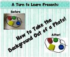 A Turn to Learn: How to Take the Background Out of a Photograph!