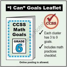 FREE Grade 6 �I Can� Math Goals Leaflet for Parents from K-8 MathPaths on TeachersNotebook.com -  (3 pages)  - This leaflet lists 62 clear goals to meet Grade 6 Common Core math, written as �I can� statements. There is also a math practices checklist.