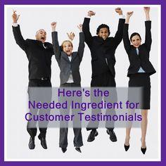 The needed ingredient for great customer testimonials #homebusiness #networkmarketing #onlinemarketing http://healthybusinesstips.com/customer-testimonials/