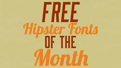 Free Hipster Fonts of the Month #3...these are so cool! I love the last one! #fonts #graphics #blogging