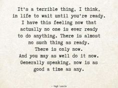 Now is as good a time as any.