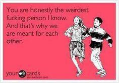 Weird + Weird = LOVE