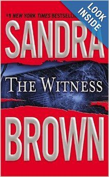 The Witness by Sandra Brown.  Cover image from amazon.com.  Click the cover image to check out or request the suspense and thrillers kindle.