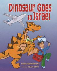 """Dinosaur Goes to Israel"" Written by Diane Rauchwerger & Illustrated by Jason Wolff - Age group: 3 to 4 years"