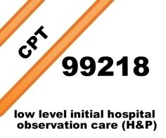 Low level initial hospital observation H free E/M CPT® coding lecture.