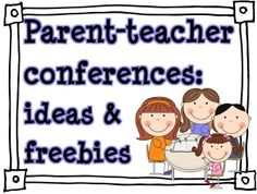 Parent-Teacher Conferences: Ideas & FREEBIES!