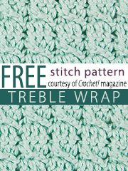 Free Treble Wraps Crochet Stitch Pattern from Crochet! magazine. Download here: http://www.crochetmagazine.com/stitch_patterns.php?page=1