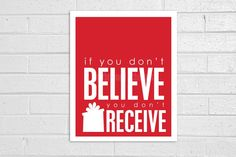 Christmas Decor Art Print - 8x10 Modern Original - If You Don't Believe, You Don't Receive. $15.00, via Etsy.