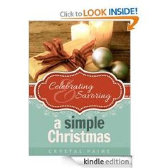 Celebrating and Savoring a Simple Christmas ebook - 3 day $0.99 sale