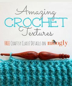 Amazing Crochet Textures - FREE online Craftsy Class! Love this!! #beCraftsy