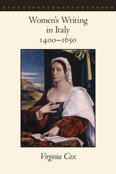 Women's writing in Italy, 1400-1650 / Virginia Cox.
