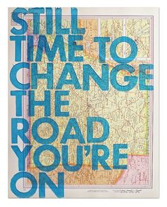 Change the road you're on