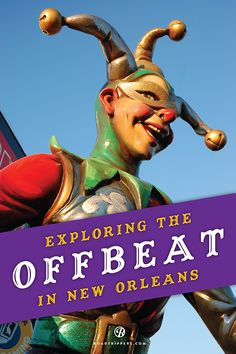 @Lauren Davison Wallace   With plenty to explore, New Orleans is the perfect place for offbeat adventures. We've narrowed the list to bring you the most interesting things the Big Easy has to offer.