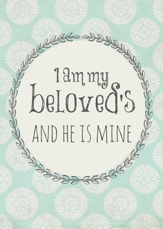 I am my Beloved's and He is Mine - Free Printable