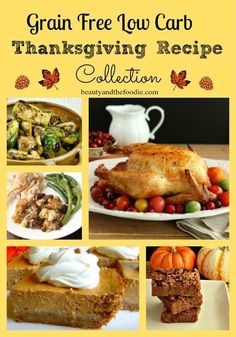 Delicious Low Carb and grain free recipes for your Thanksgiving Holiday. #grainfree #lowcarbthanksgiving