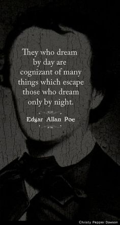 """""""They who dream by day..."""" 