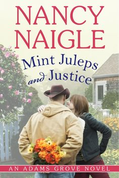 Mint Juleps and Justice (An Adams Grove Novel) by Nancy Naigle.  Cover image from amazon.com.  Click the cover image to check out or request the romance kindle.